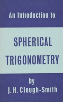 Picture of An Introduction to Spherical Trigonometry