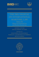 Picture of The IMLI Manual on International Maritime Law Vol III: Marine Environmental Law and Maritime Security Law