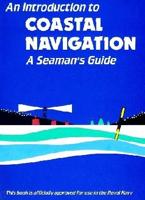Picture of An Introduction to Coastal Navigation; A Seaman's Guide