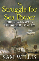 Picture of The Struggle for Sea Power: The Royal Navy vs The Word, 1775-1782