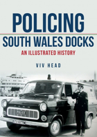 Picture of Policing South Wales Docks