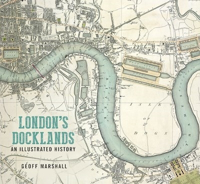 Picture of London's Docklands: An Illustrated History