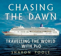 Picture of Chasing the Dawn: Travelling the World with P&O