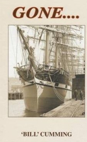 Picture of Gone : A Chronicle of the Seafarers & Fabulous Clipper Ships of R & J Craig of Glasgow
