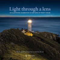 Picture of Light through a lens: An Illustrated Celebration of 500 Years of Trinity House