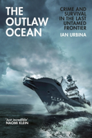 Picture of The Outlaw Ocean : Crime and Survival in the Last Untamed Frontier