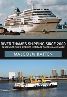 Picture of River Thames Shipping Since 2000: Passenger Ships, Ferries, Heritage Shipping and More