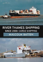 Picture of River Thames Shipping Since 2000: Cargo Shipping