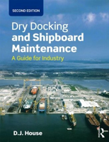 Picture of Dry Docking and Shipboard Maintenance A Guide for Industry, 2nd Edition