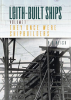 Picture of They Once  Were Shipbuilders: Leith-Built Ships, Volume 1