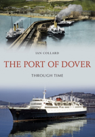 Picture of The Port of Dover Through Time