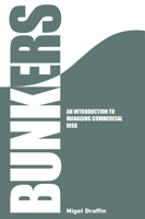Picture of Bunkers: An Introduction to Managing Commercial Risk