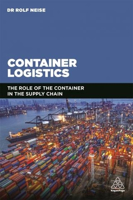 Picture of Container Logistics : The Role of the Container in the Supply Chain