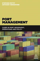 Picture of Port Management: Cases in Port Geography, Operations and Policy