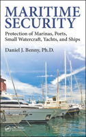 Picture of Maritime Security: Protection of Marinas, Ports, Small Watercraft, Yachts, and Ships