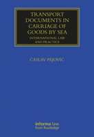 Picture of Transport Documents in Carriage Of Goods by Sea: International Law and Practice