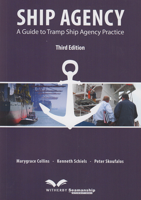 Picture of Ship Agency: A Guide to Tramp Ship Agency Practice