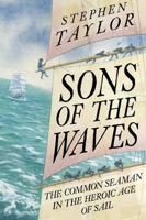 Picture of Sons of the Waves: The Common Seaman in the Heroic Age of Sail