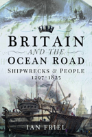 Picture of Britain and the Ocean Road : Shipwrecks and People, 1297-1825