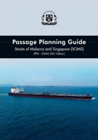 Picture of Passage Planning Guide – Straits of Malacca and Singapore (SOMS) (PPG – SOMS 2021 Edition)