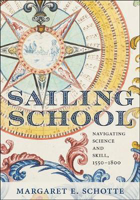 Picture of Sailing School: navigating science and skill, 1550 - 1800