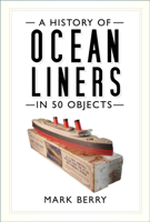 Picture of A History of Ocean Liners in 50 Objects