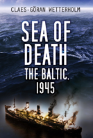 Picture of Sea of Death: The Baltic, 1945